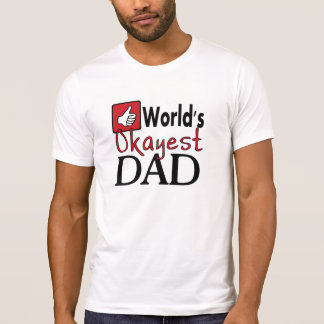 World's okayest dad humor father's day tee shirt
