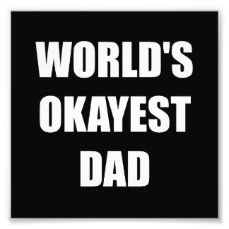 Worlds Okayest Dad Photo Print