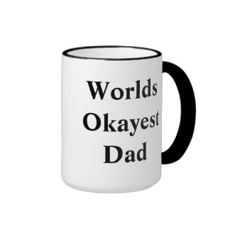 "Worlds ""Okayest"" Dad Ringer Coffee Mug"