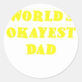 Worlds Okayest Dad Round Sticker