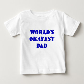 Worlds Okayest Dad T Shirt