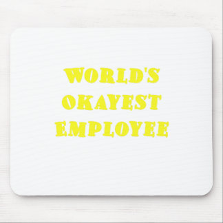 Worlds Okayest Employee Mouse Pad