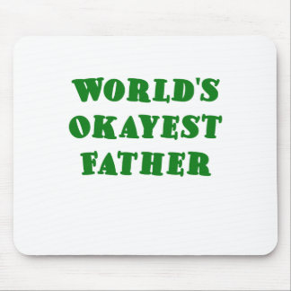 Worlds Okayest Father Mouse Pad