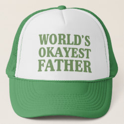 World's Okayest Father Trucker Hat