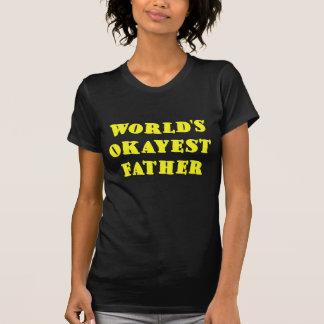 Worlds Okayest Father Shirt