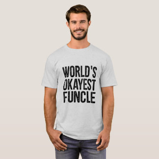 Worlds Okayest Funcle Definition Funny Quote T-Shirt