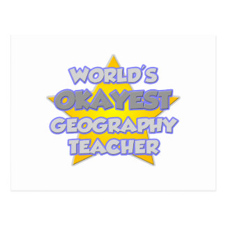 World's Okayest Geography Teacher .. Joke Postcard