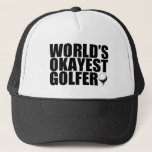 "World&#39;s Okayest Golfer funny hat<br><div class=""desc"">World&#39;s Okayest Golfer funny hat</div>"