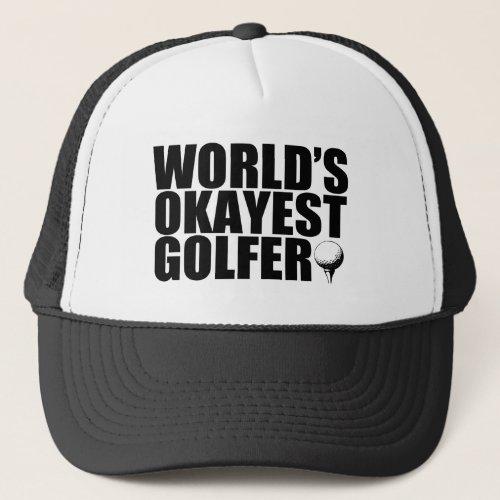 Worlds Okayest Golfer funny hat