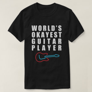 World's Okayest Guitar Player, Funny T-Shirt