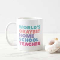 World's Okayest Homeschool Teacher Coffee Mug