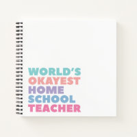 World's Okayest Homeschool Teacher Notebook
