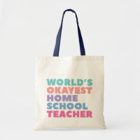World's Okayest Homeschool Teacher Tote Bag