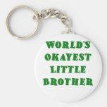 Worlds Okayest Little Brother Keychains