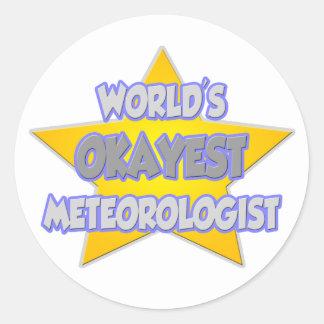 World's Okayest Meteorologist ... Joke Classic Round Sticker