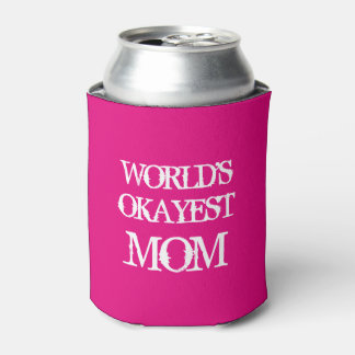 World's Okayest Mom can cooler in neon pink