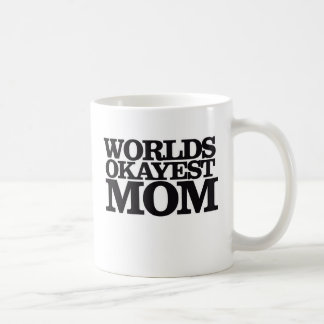 Worlds Okayest Mom Coffee Mug