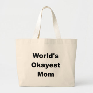 World's Okayest Mom Design Large Tote Bag