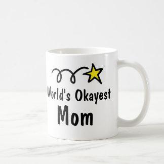 World's Okayest Mom   Funny Coffee Mug Gift