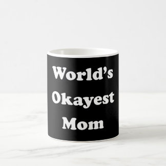 WORLD'S OKAYEST MOM Funny Gag Gift for Her Humor Coffee Mug