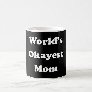 WORLD'S OKAYEST MOM Funny Gag Gift for Her Humor Coffee Mug