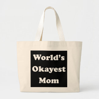 WORLD'S OKAYEST MOM Funny Gag Gift for Her Humor Large Tote Bag