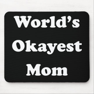 WORLD'S OKAYEST MOM Funny Gag Gift for Her Humor Mouse Pad