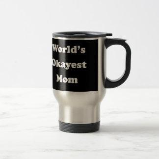 WORLD'S OKAYEST MOM Funny Gag Gift for Her Humor Travel Mug