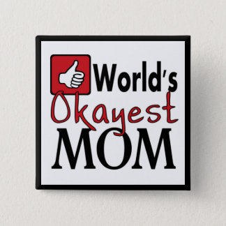 World's okayest mom funny humor red black button