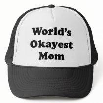Worlds Okayest Mom Trucker Hat