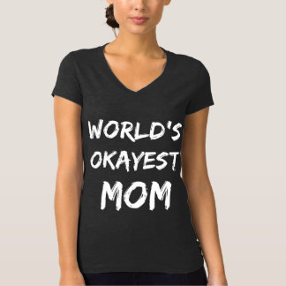 World's Okayest Mom V-neck T-Shirt