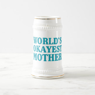 World's Okayest Mother Beer Stein