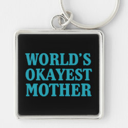 Premium Square Keychain with World's Okayest Mother design