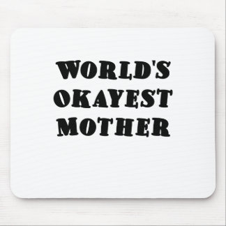 Worlds Okayest Mother Mouse Pad