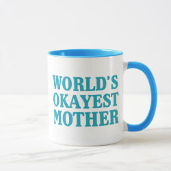 Mug with World's Okayest Mother design