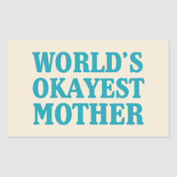 Rectangle Sticker with World's Okayest Mother design