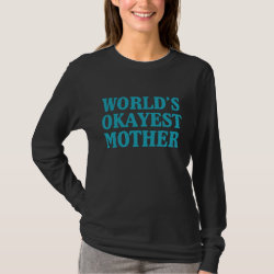 Women's Basic Long Sleeve T-Shirt with World's Okayest Mother design