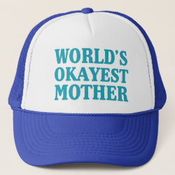 Trucker Hat with World's Okayest Mother design