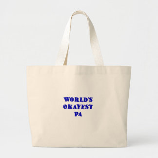 Worlds Okayest Pa Large Tote Bag