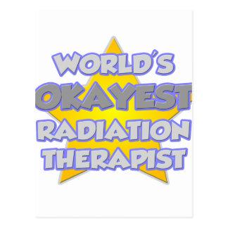World's Okayest Radiation Therapist .. Joke Postcard