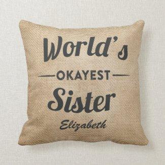 Worlds Okayest Sister Burlap