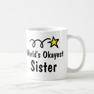 World's Okayest Sister Coffee Mug Gift