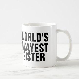 WORLD'S OKAYEST SISTER, Coffee Mugs