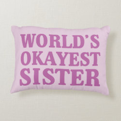 Brushed Polyester Accent Pillow with World's Okayest Sister design