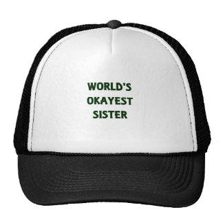 World's Okayest Sister Trucker Hats