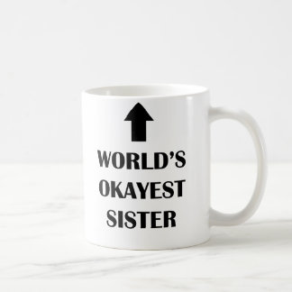 World's okayest sister mug Funny Gift for Sister
