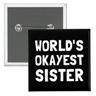 Worlds Okayest Sister Pinback Button