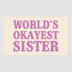 Rectangle Sticker with World's Okayest Sister design