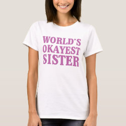 Women's Basic T-Shirt with World's Okayest Sister design