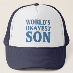 Trucker Hat with World's Okayest Son design